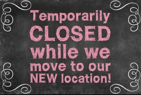 Closed to Move to New Location